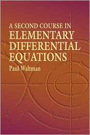 A Second Course in Elementary Differential Equations - Paul Waltman