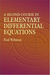 A Second Course in Elementary Differential Equations - Waltman, Paul