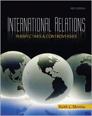 International Relations: Perspectives and Controversies - Keith L. Shimko