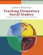 Teaching Elementary Social Studies: Strategies, Standards, and Internet Resources - Duplass, James A.