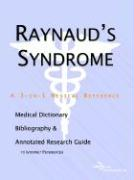 Raynaud's Syndrome - A Medical Dictionary, Bibliography, and Annotated Research Guide to Internet References