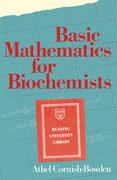 Cornish-Bowden, A.: Basic Mathematics for Biochemists