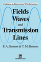 Fields, Waves and Transmission Lines - F.A. Benson; T.M. Benson
