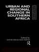 Urban and Regional Change in Southern Africa - David W. Smith