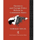 Openness and Foreign Policy Reform in Communist States - Gerald Segal