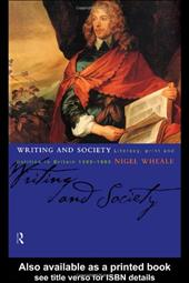 Writing and Society: Literacy, Print and Politics in Britain 1590-1660 - Wheale, Nigel