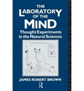 The Laboratory of the Mind - James Robert Brown