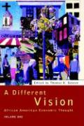 A Different Vision: African American Economic Thought, Volume 1