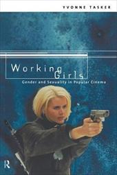 Working Girls: Gender and Sexuality in Popular Cinema - Tasker, Yvonne