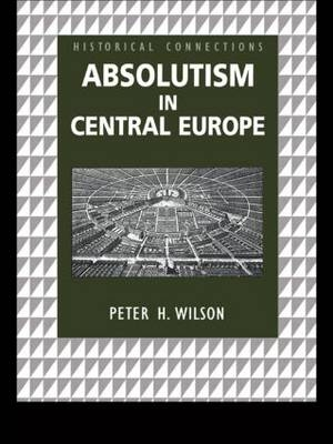 Absolutism in Central Europe - Peter Wilson