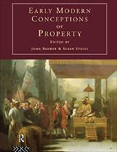 Early Modern Conceptions of Property - Brewer, John / Staves, Susan