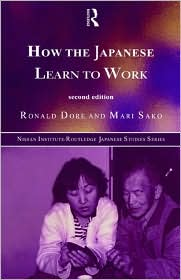 How the Japanese Learn to Work - R. P. Dore, Mari Sako
