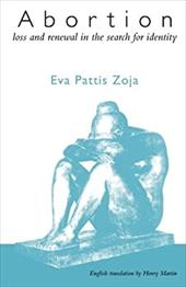 Abortion: Loss and Renewal in the Search for Identity - Pattis Zoja, Eva / Zoja, Eva / Martin, Henry