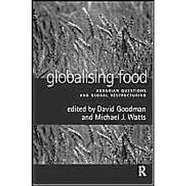 Globalising Food: Agrarian Questions And Global Restructuring - David J. Goodman