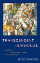 Transcendent Individual: Essays Toward a Literary and Liberal Anthropology - Nigel Rapport