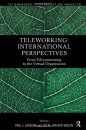 Teleworking: New International Perspectives from Telecommuting to the Virtual Organisation (Studies in the Management of Technology & Innovation) - Paul J. Jackson