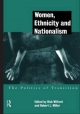 Women, Ethnicity and Nationalism - Robert E. Miller; Rick Wilford; Robert L. Miller