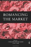 Romancing the Market (Routledge Interpretive Marketing Research Series) - Marie Doherty, Anne, Bill Clarke and Stephen Brown