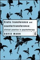 Erotic Transference and Counter Transference - Mann, David (ed.)