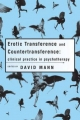 Erotic Transference and Counter Transference - David Mann