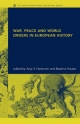 War, Peace and World Orders in European History - Beatrice Heuser; Anja V. Hartmann; Anja Hartmann