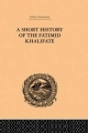 Short History of the Fatimid Khalifate - De Lacy O'Leary