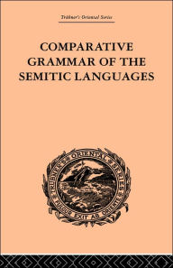 Comparative Grammar of the Semitic Languages - De Lacy O'Leary