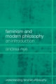 Feminism and Modern Philosophy - Andrea Nye