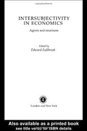 Intersubjectivity in Economics: Agents and Structures - Fullbrook, E. / Fullbrook, Edward