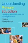 Understanding Primary Education: Developing Professional Attributes, Knowledge and Skills