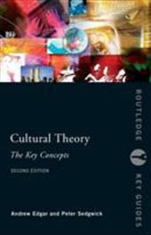 Cultural Theory: The Key Concepts - Edgar, Andrew / Sedgwick, Peter