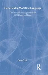 Genetically Modified Language: The Discourse of the GM Debate - Cook, Guy