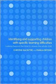Identifying and Supporting Children with Specific Learning Difficulties: A Holistic Approach - Pamela Deponio, Christine Macintyre, Pamela Doponio