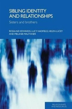 Sibling Identity and Relationships: Sisters and Brothers - Edwards, Rosalind Hadfield, Lucy Lucey, Helen