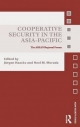 Cooperative Security in the Asia-Pacific - Jurgen Haacke; Noel M. Morada