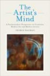 The Artist's Mind: A Psychoanalytic Perspective on Creativity, Modern Art and Modern Artists - Hagman, George