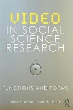 Video in Social Science Research: Functions and Forms - Haw, Kaye Hadfield, Mark