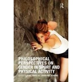 Philosophical Perspectives on Gender in Sport and Physical Activity - Paul Davis