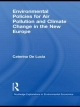 Environmental Policies for Air Pollution and Climate Change in the New Europe - Caterina De Lucia