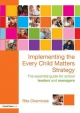 Implementing the Every Child Matters Strategy - Rita Cheminais