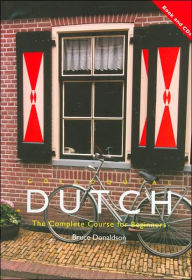 Colloquial Dutch : The Complete Course for Beginner's - Bruce Donaldson