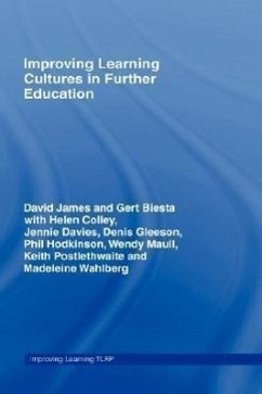 Improving Learning Cultures in Further Education - James, David B. Biesta, Gert James, David