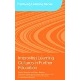 Improving Learning Cultures In Further Education: Understanding How Students Learn - David James