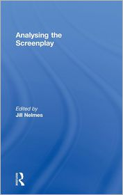 Analysing the Screenplay - Jill Nelmes (Editor)