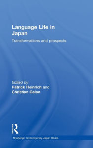 Language Life in Japan: Transformations and Prospects - Patrick Heinrich