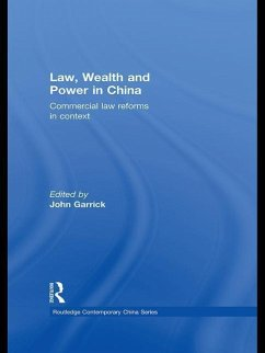Law, Wealth and Power in China: Commercial Law Reforms in Context - Herausgeber: Garrick, John