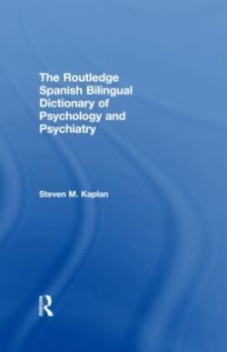 The Routledge Spanish Bilingual Dictionary of Psychology and Psychiatry