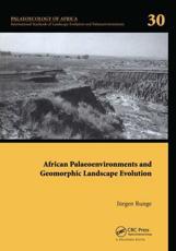 African Palaeoenvironments and Geomorphic Landscape Evolution - Jürgen Runge (editor)