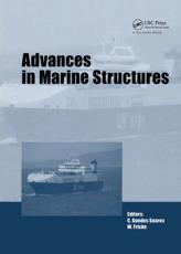 Advances in Marine Structures - Carlos Guedes Soares (editor), Wolfgang Fricke (editor)