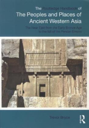 The Routledge Handbook Of The Peoples And Places Of Ancient Weste als Buch von Trevor Bryce - Taylor & Francis Ltd.